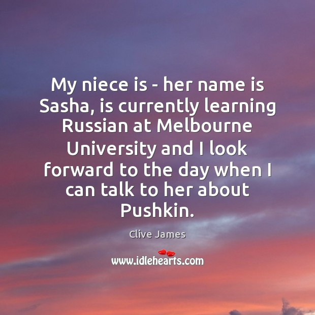 My niece is – her name is Sasha, is currently learning Russian Image