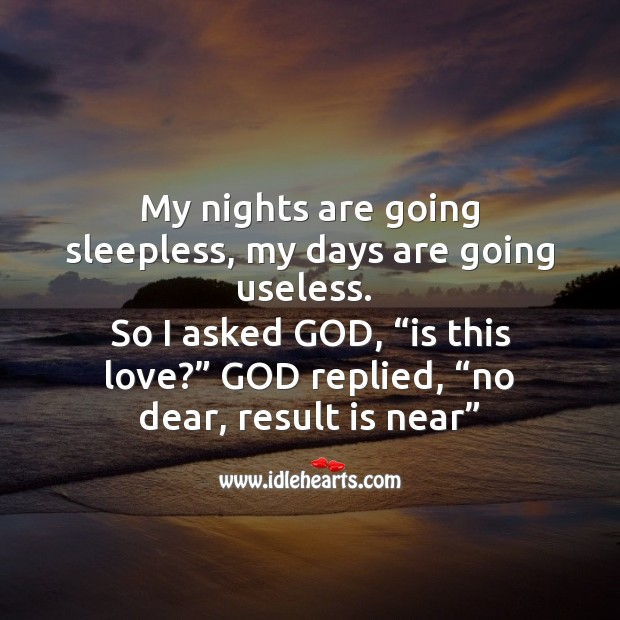 My nights are going sleepless, days useless. Is this love? Funny Messages Image