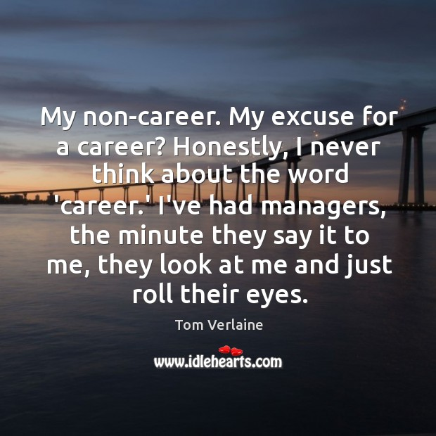 My non-career. My excuse for a career? Honestly, I never think about Image