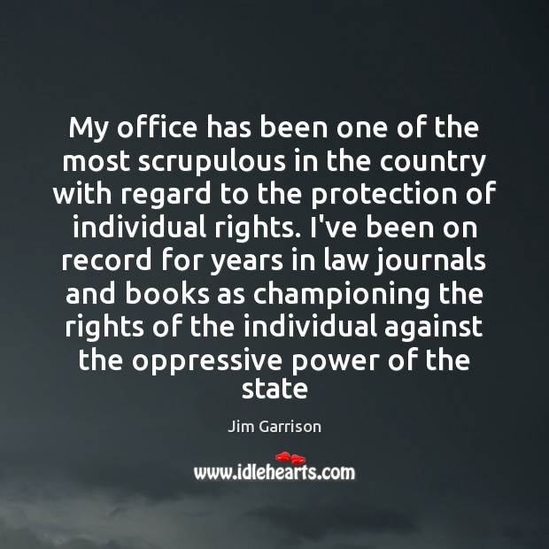 My office has been one of the most scrupulous in the country Jim Garrison Picture Quote