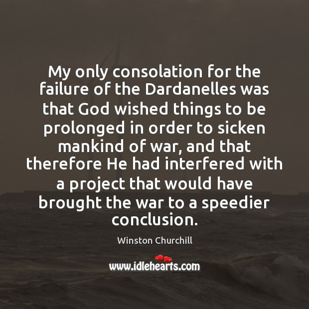 My only consolation for the failure of the Dardanelles was that God Image
