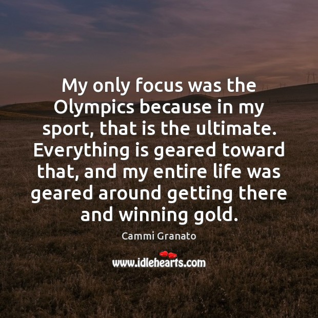 Image, My only focus was the Olympics because in my sport, that is