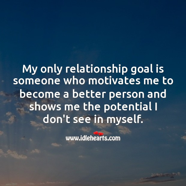 My only relationship goal. Goal Quotes Image