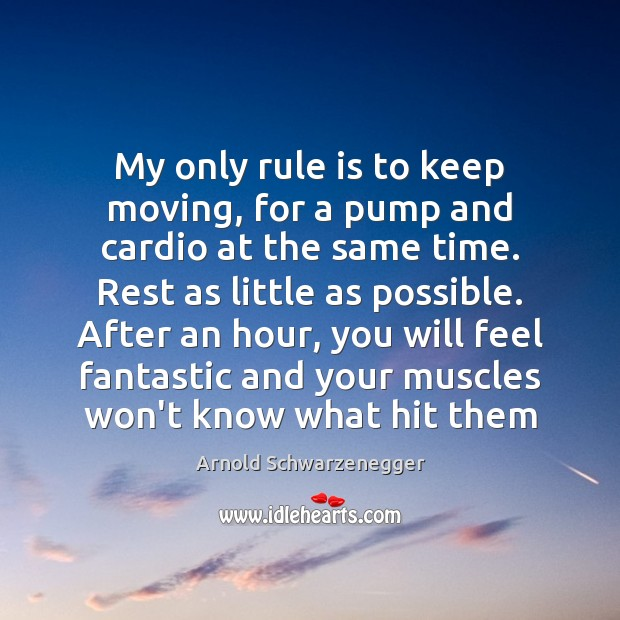 Image, My only rule is to keep moving, for a pump and cardio