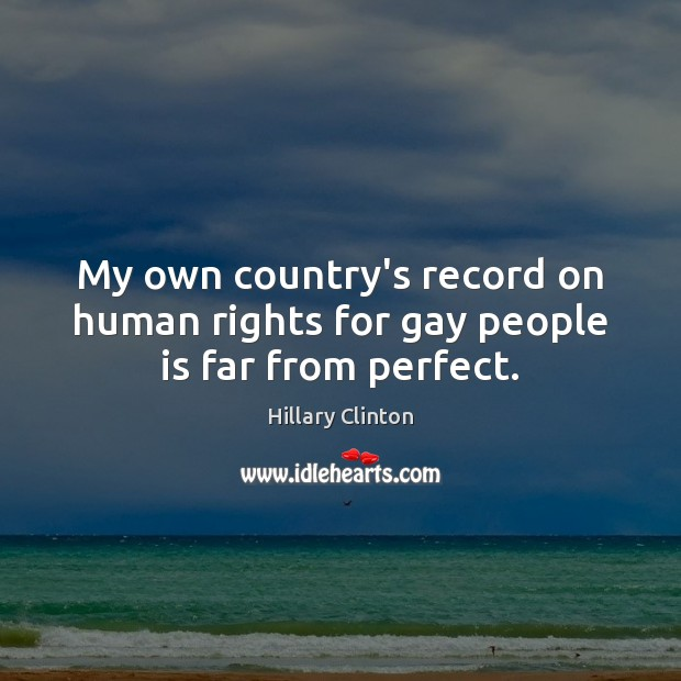 My own country's record on human rights for gay people is far from perfect. Image