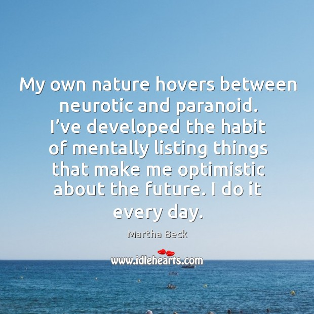 Image, My own nature hovers between neurotic and paranoid.