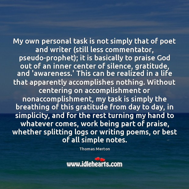 Image, My own personal task is not simply that of poet and writer (