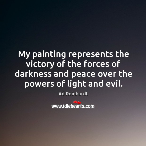 My painting represents the victory of the forces of darkness and peace Image