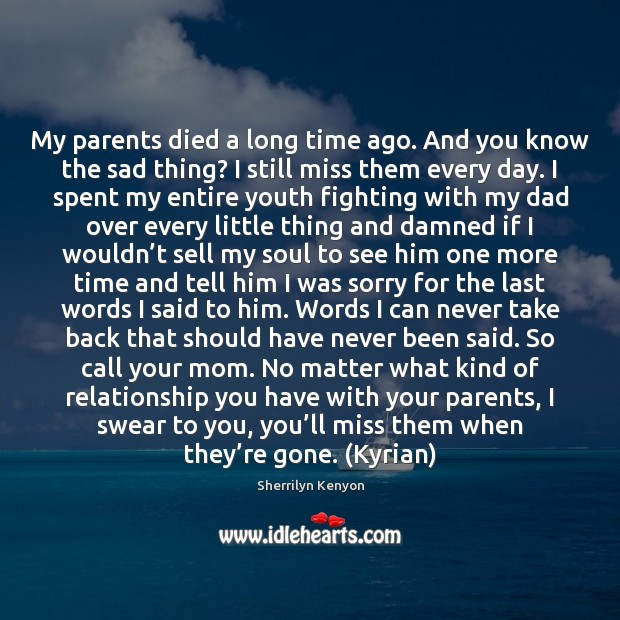 My parents died a long time ago. And you know the sad Image