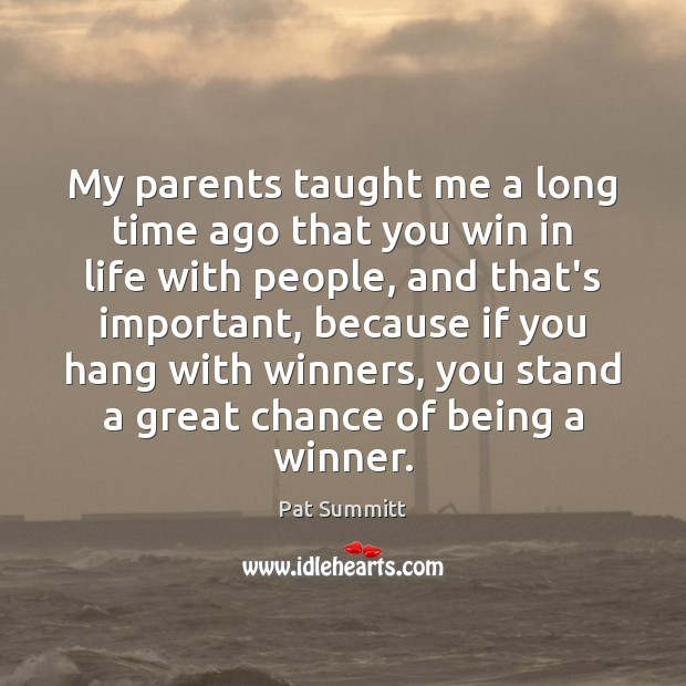 My parents taught me a long time ago that you win in Image