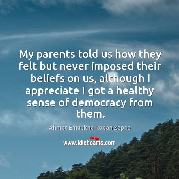 Image, My parents told us how they felt but never imposed their beliefs on us