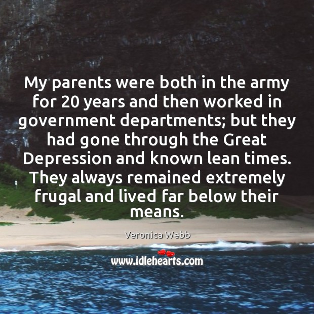 My parents were both in the army for 20 years and then worked Image
