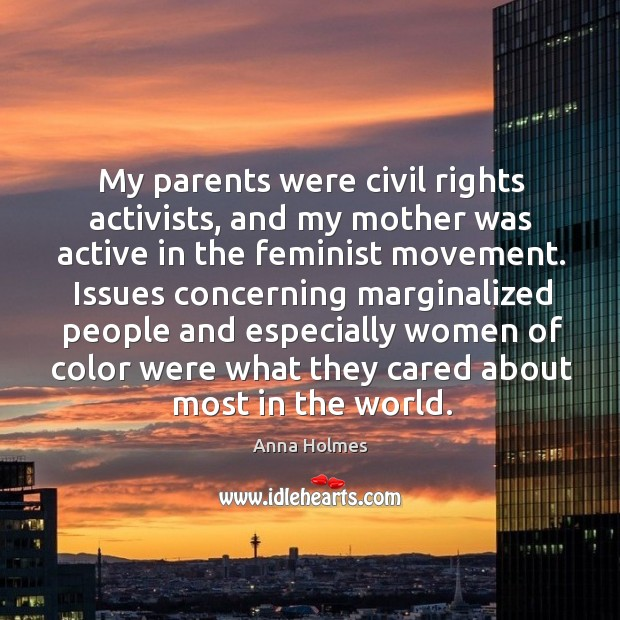 Image, My parents were civil rights activists, and my mother was active in