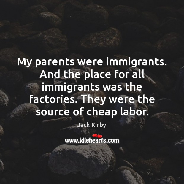 My parents were immigrants. And the place for all immigrants was the Image