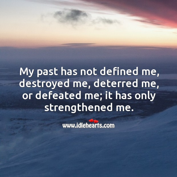 Image, My past has only strengthened me.