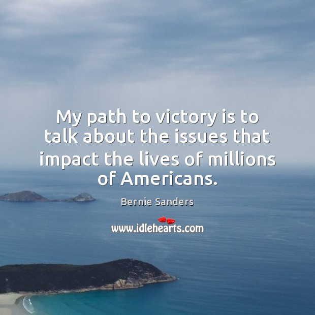 Image, My path to victory is to talk about the issues that impact