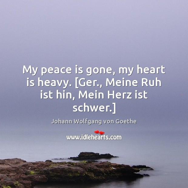 My peace is gone, my heart is heavy. [Ger., Meine Ruh ist hin, Mein Herz ist schwer.] Image
