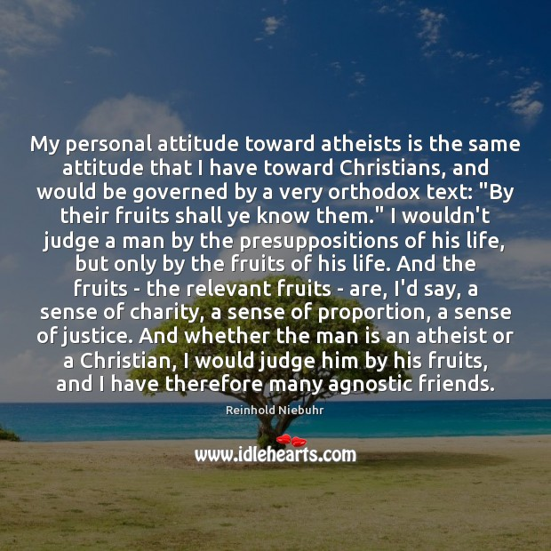 Image, My personal attitude toward atheists is the same attitude that I have
