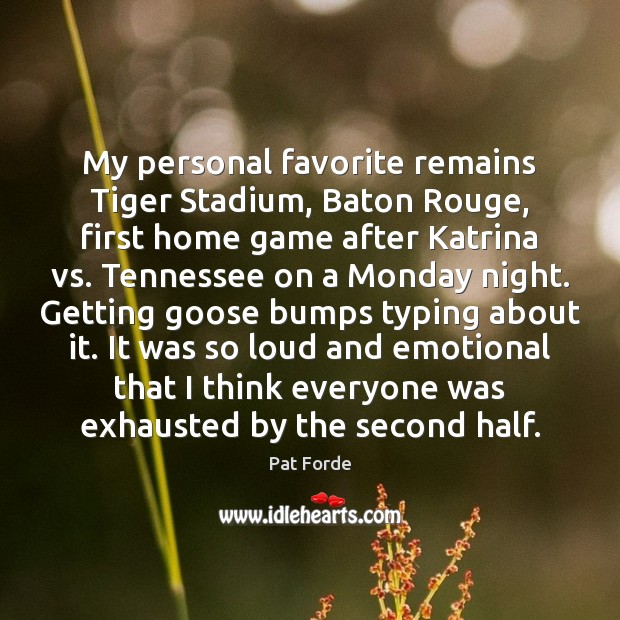 Image, My personal favorite remains Tiger Stadium, Baton Rouge, first home game after