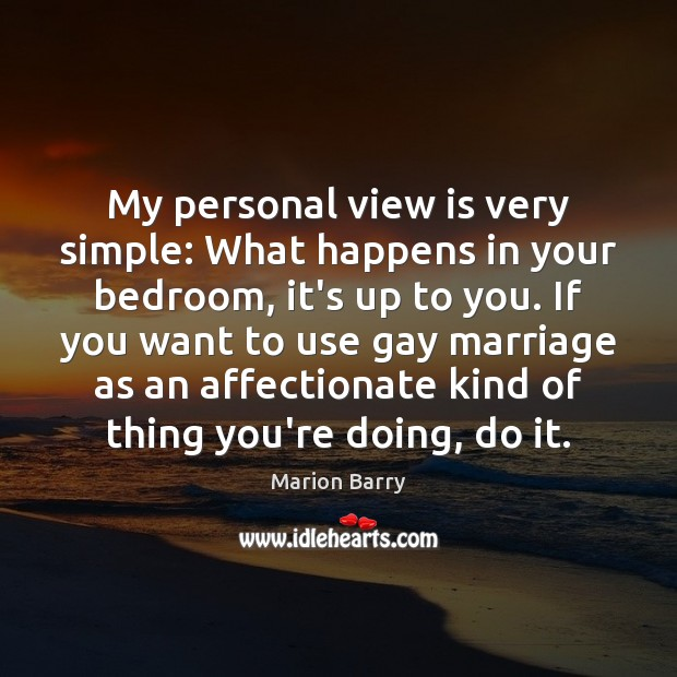 My personal view is very simple: What happens in your bedroom, it's Image