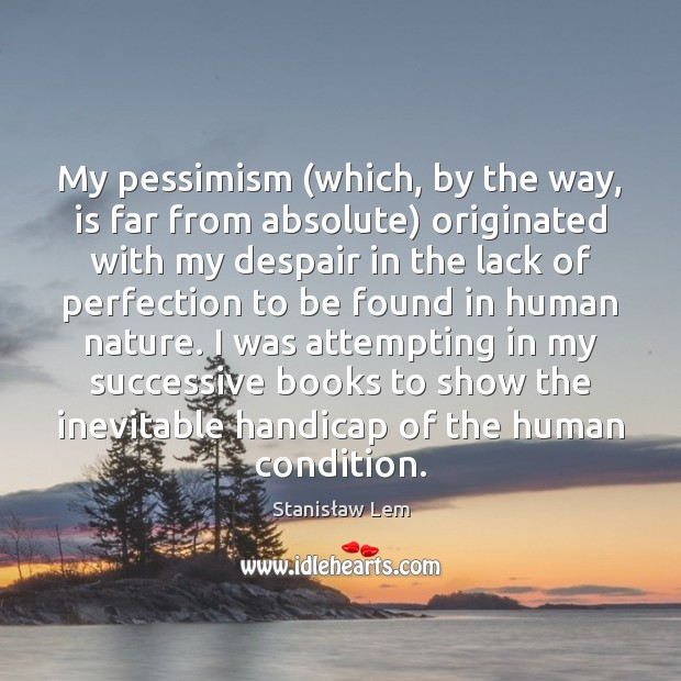 My pessimism (which, by the way, is far from absolute) originated with Image