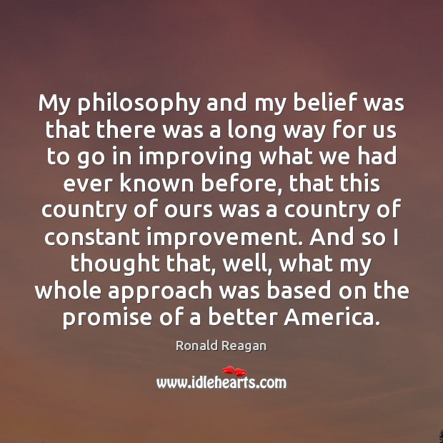 My philosophy and my belief was that there was a long way Image