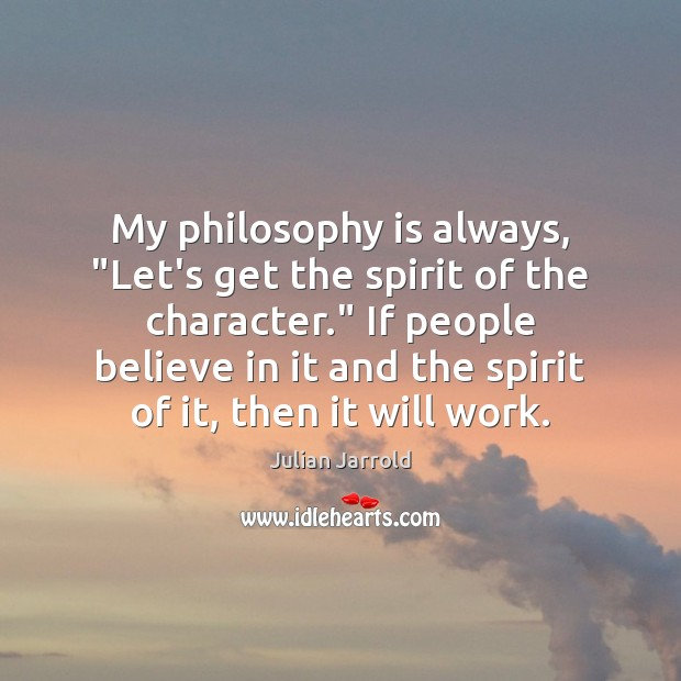 "My philosophy is always, ""Let's get the spirit of the character."" If Image"