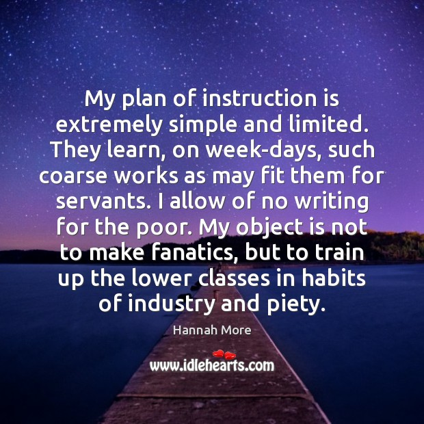 My plan of instruction is extremely simple and limited. They learn, on Image