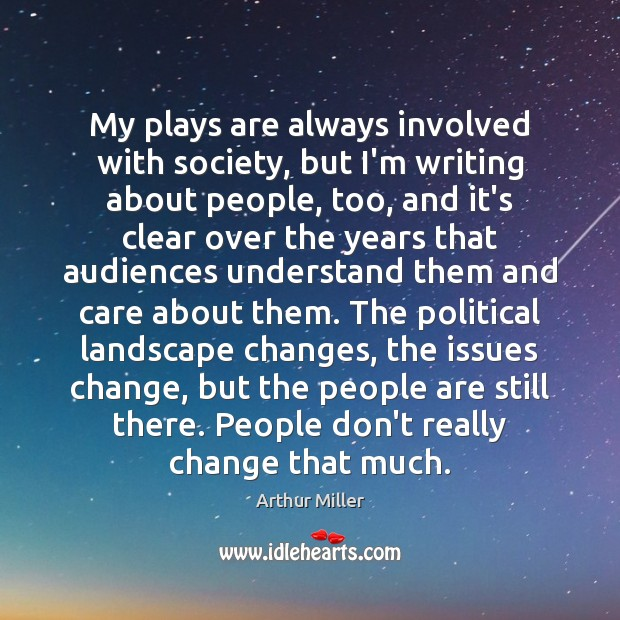 Image, My plays are always involved with society, but I'm writing about people,