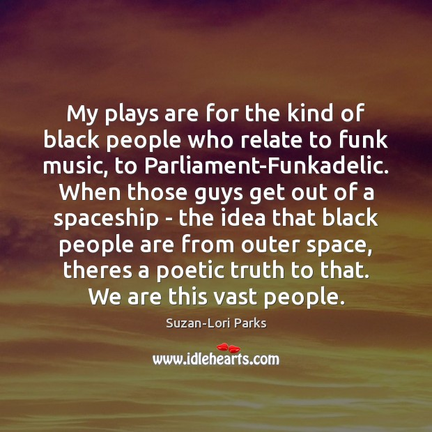 Image, My plays are for the kind of black people who relate to