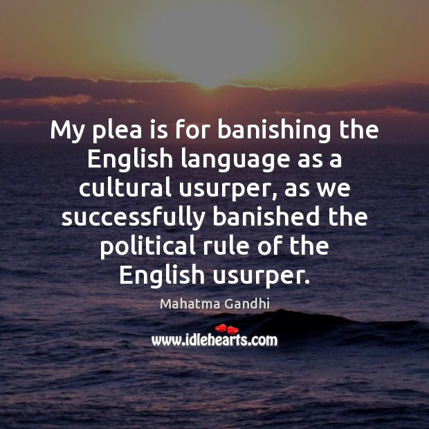 My plea is for banishing the English language as a cultural usurper, Image