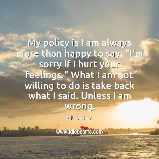 """My policy is I am always more than happy to say, """"I'm Image"""