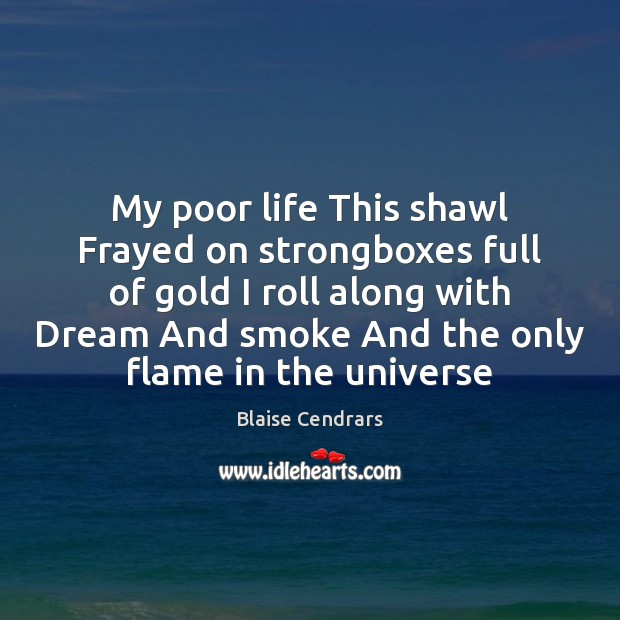 Image, My poor life This shawl Frayed on strongboxes full of gold I