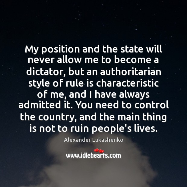 My position and the state will never allow me to become a Image