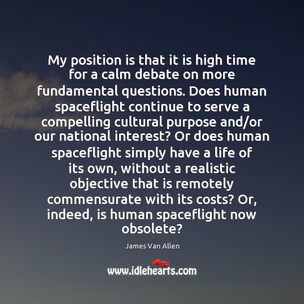 My position is that it is high time for a calm debate Serve Quotes Image