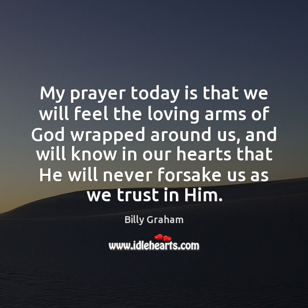 My prayer today is that we will feel the loving arms of Image