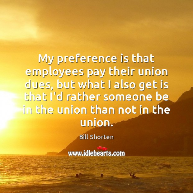 Image, My preference is that employees pay their union dues, but what I
