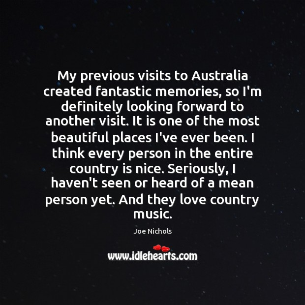 My previous visits to Australia created fantastic memories, so I'm definitely looking Image