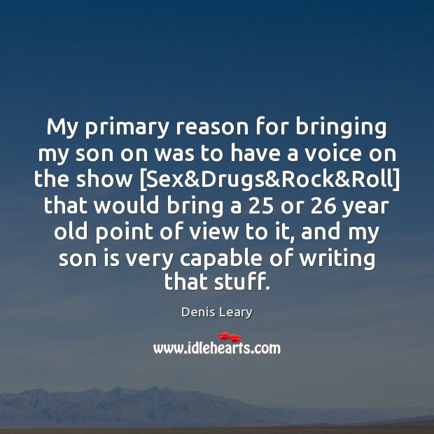My primary reason for bringing my son on was to have a Son Quotes Image