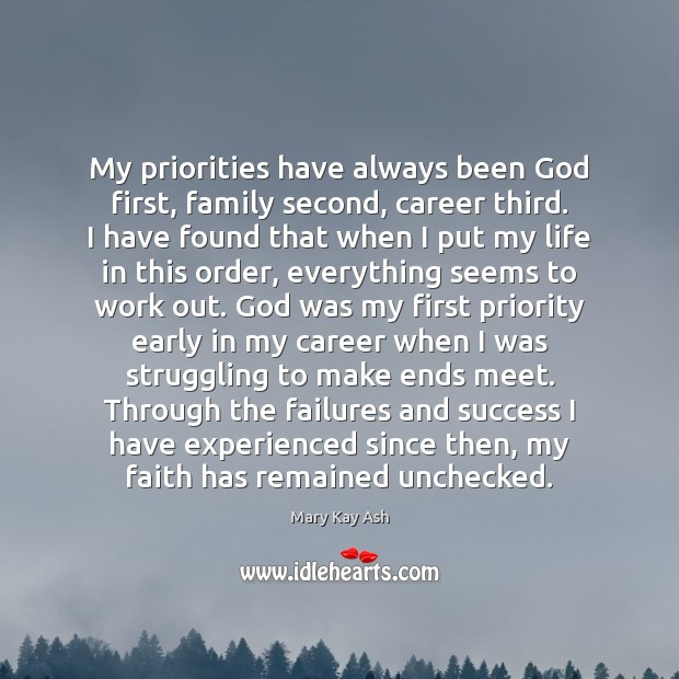my priorities have always been god first family second career