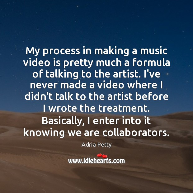 Image, My process in making a music video is pretty much a formula