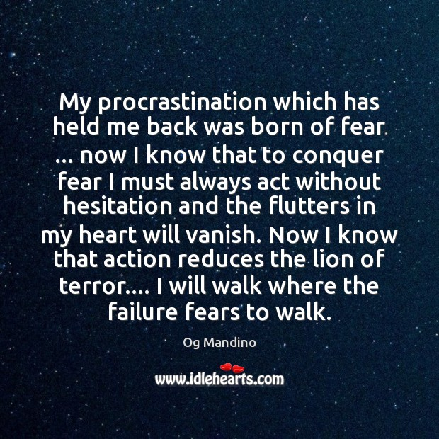 My procrastination which has held me back was born of fear … now Procrastination Quotes Image