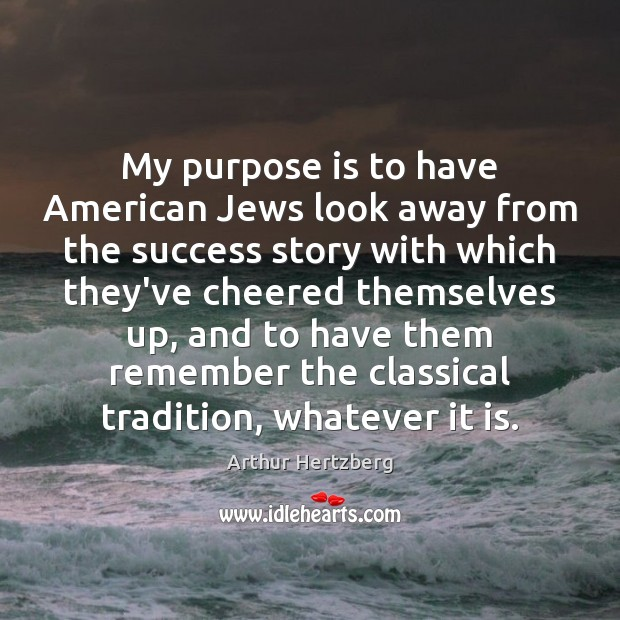 Image, My purpose is to have American Jews look away from the success