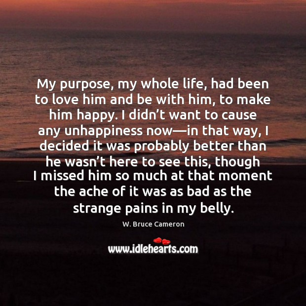 Image, My purpose, my whole life, had been to love him and be