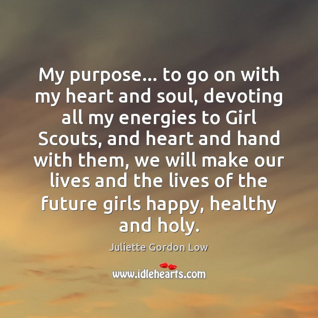 My purpose… to go on with my heart and soul, devoting all Image