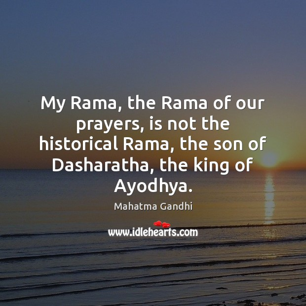 My Rama, the Rama of our prayers, is not the historical Rama, Image