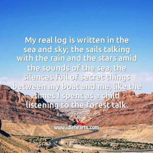 Image, My real log is written in the sea and sky; the sails