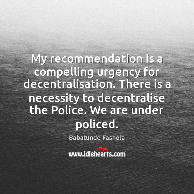 Image, My recommendation is a compelling urgency for decentralisation. There is a necessity
