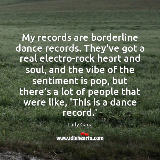 My records are borderline dance records. They've got a real electro-rock heart Image