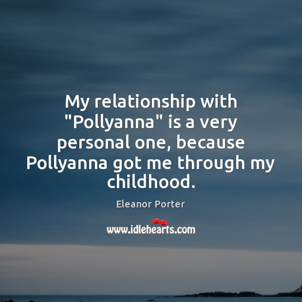 """My relationship with """"Pollyanna"""" is a very personal one, because Pollyanna got Image"""